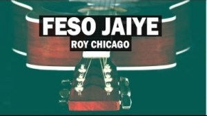 Roy Chicago - Feso Jaiye